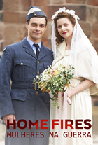 Home Fires - Mulheres na Guerra
